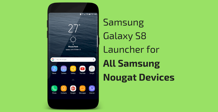 download galaxy s8 launcher apk all device • Download Galaxy S8 Launcher APK [TouchWiz] for All Samsung Nougat Devices