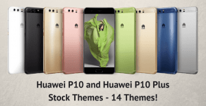 download huawei p10 plus stock themes • Download Huawei P10 Plus and Huawei P10 Stock Themes Here
