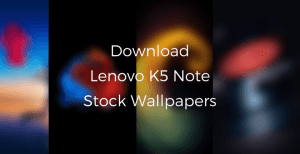 download lenovo k5 note stock wallpapers • Download Lenovo Vibe K5 Note Stock Wallpapers Here