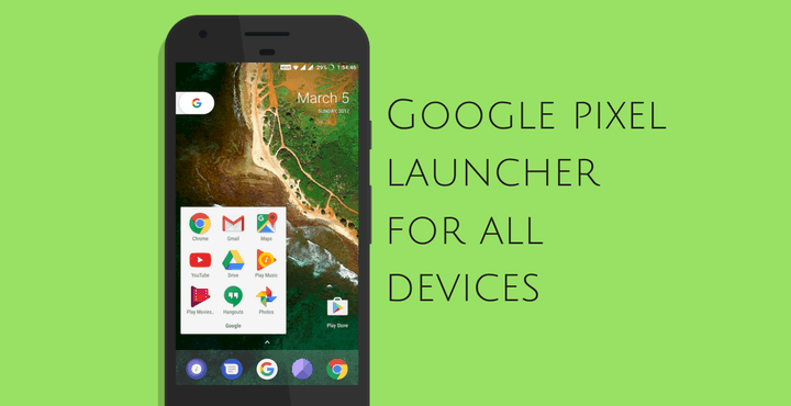 google Pixel Launcher for all devices 1 • Google Pixel Launcher for All Android