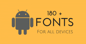 DOWNLOAD-FONTS-FOR-ANDROID-5-6-7