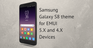 download galaxy s8 theme for emui 4 5 • Download Galaxy S8 Theme for EMUI 5.X and 4.X Devices