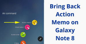 action memo galaxy note 8 • Bring Back Action Memo on Galaxy Note 8 With S Note