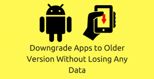 downgrade-android-apps-old-version