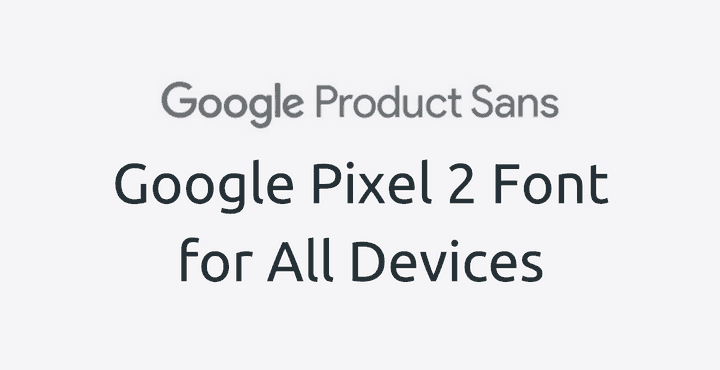 pixel 2 font all devices 1 • Download Google Pixel 2 Font for All Devices