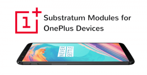 substratum themes modules for oneplus oxygen os • Best Substratum Themes for OnePlus 3/3T/5/5T
