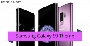 Galaxy S9 Theme All Android • Download Galaxy S9 Theme for All Android Devices