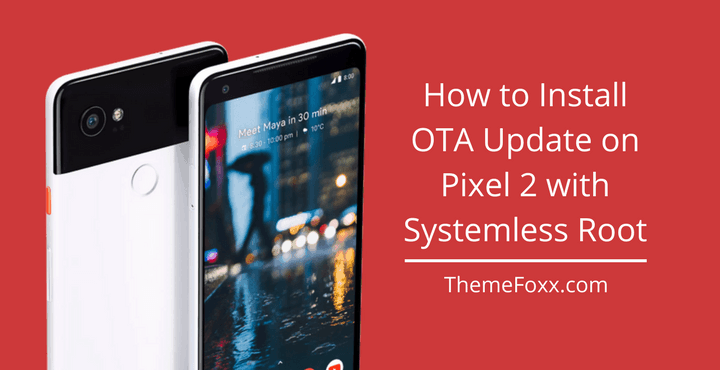 Install-Pixel-2-OTA-Update-Systemless-Root