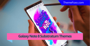 best Note 8 Substratum themes 2 • Best Substratum Themes for Galaxy Note 8