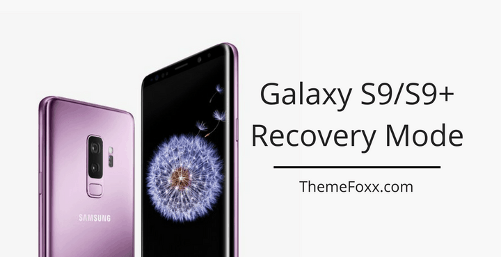 Galaxy S9 Recovery Mode • How to Boot Galaxy S9 or S9+ into Recovery Mode