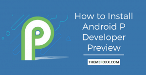 Install-Android-P-Developer-Preview
