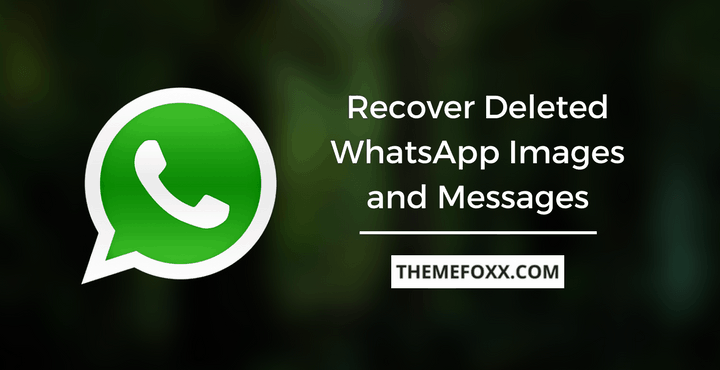 Recover Deleted Images Messages WhatsApp • How to Recover Deleted WhatsApp Images and Messages