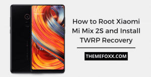 How-to-root-Mi-Mix-2S-TWRP-Magisk