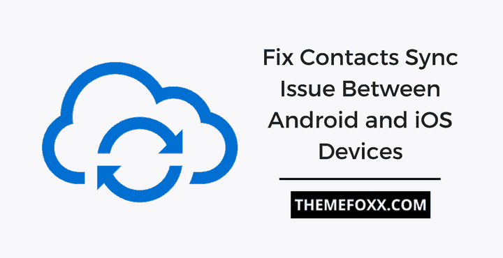 fix-contacts-syncing-issue-between-android-and-ios-devices