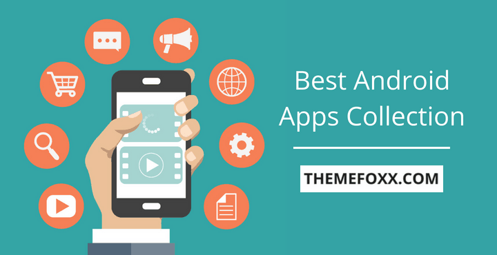 Best Android Apps List • 22 Free Best Android Apps That You Must Have [By Category]