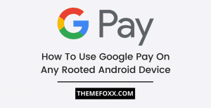 Google-Pay-Rooted-Android-Device