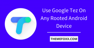 Google-Tez-Rooted-Android-Device