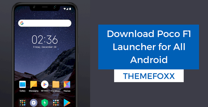 Poco F1 Launcher APK • Download POCO F1 Launcher For ANY Android [No Root]