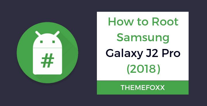 root samsung galaxy j2 pro 2018 • Root Samsung Galaxy J2 Pro (2018) and Install TWRP | Guide