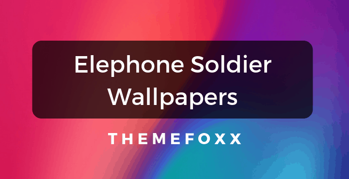 Elephone-Soldier-Wallpapers