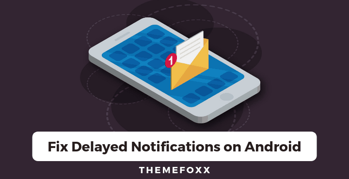 Fix-Delayed-Notifications-Android