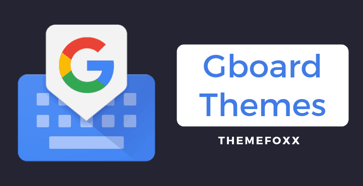 Gboard-Themes