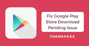 how-to-fix-play-store-download-pending-issue