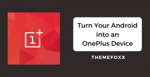 turn-your-android-into-a-oneplus-device