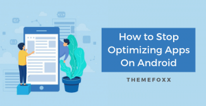 Stop-Optimizing-Apps-Android