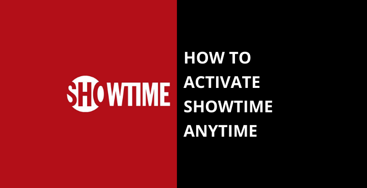 Activate-Showtime-Anytime
