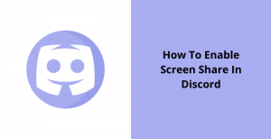 Enable-Screen-Share-In-Discord