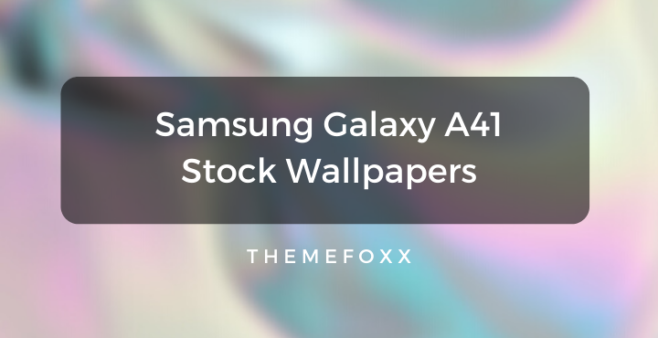 Samsung-Galaxy-A41-Stock-Wallpapers