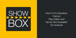 Fix-Showbox-Cannot-Play-Video-Server-Not-Available-Android