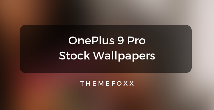 OnePlus 9 Pro Stock Wallpapers • OnePlus 9 Pro Stock Wallpapers